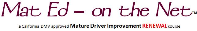 Mat Ed - on the Net™ for Mature Drivers (RENEWAL course)